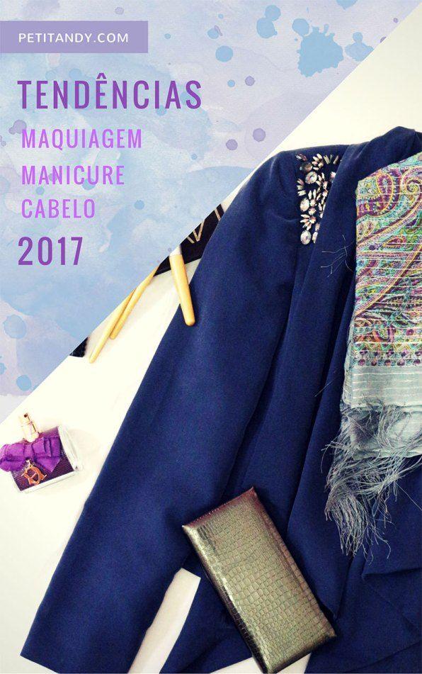 Guia de Tendências 2017 (cabelos, make, manicure) http://petitandy.com