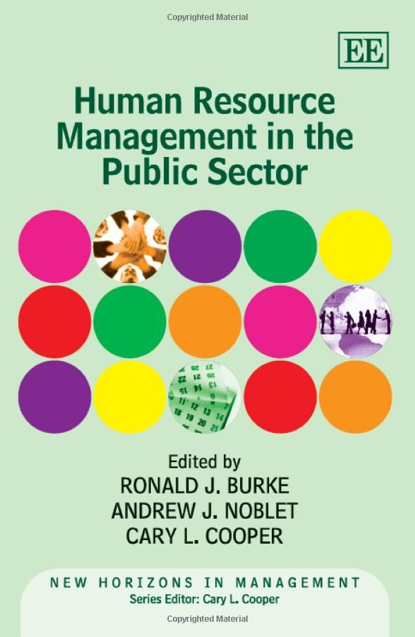 Human Resource Management In The Public Sector New Horizons In Management Series Ronald J B Human Resource Management Human Resources Public Administration