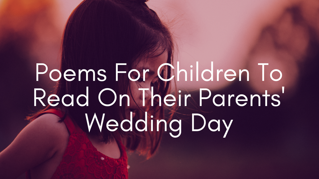 Get The Kids Involved Here Are Some Poems For Children To Read On Your Wedding Day Weddings Tips
