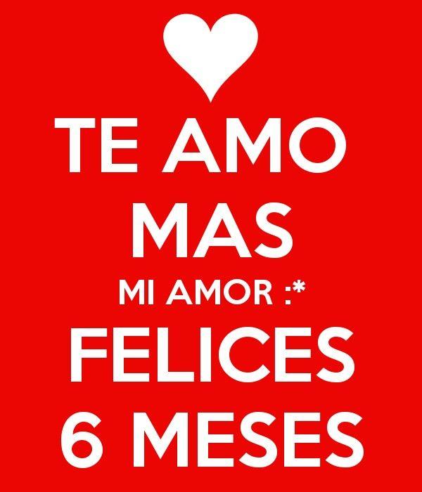 Feliz 6 Meses Amorcito Amor Calm Love