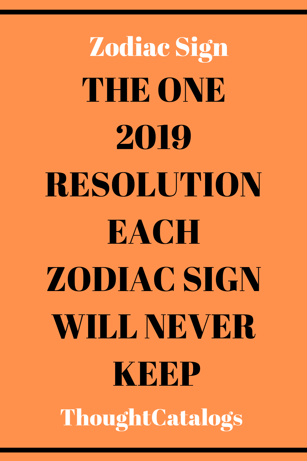 The One 2019 Resolution Each Zodiac Sign Will Never Keep