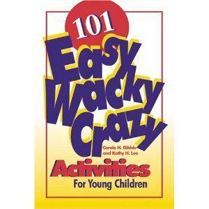 101 Easy, Wacky, Crazy Activities [Paperback]