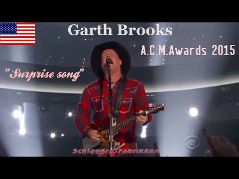 "Garth Brooks - ""Surprise song"" at A.C.M. Awards 2015 - YouTube."