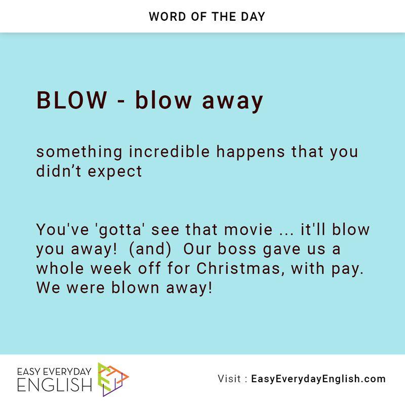 Hey Wordoftheday Is Blow Blow Away Via Eeewordlists