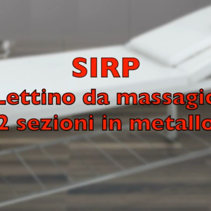 Sirp lettino massaggio 2 sezioniin metallo