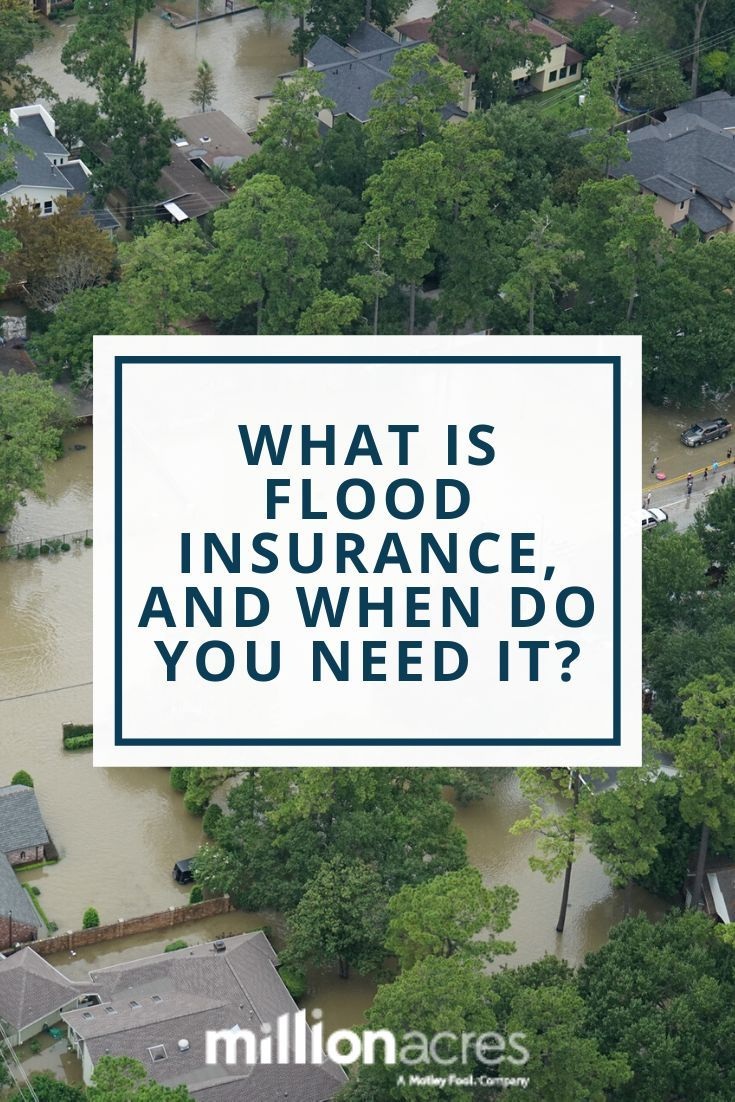 What Is Flood Insurance, and When Do You Need it?