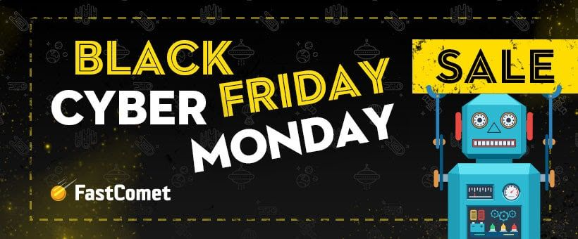 Fastcomet Black Friday 2018 Deals Cyber Monday Sale 2018 Best Web Hosting Services Worldwide Usa Europe Asia Sing Promo Codes Coupon Black Friday Web Hosting