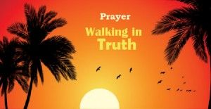 Prayer: Walking in Truth