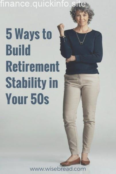 5 Ways to Build Retirement Stability in Your 50s 5 Ways to Build Retirement Stability in Your 50s