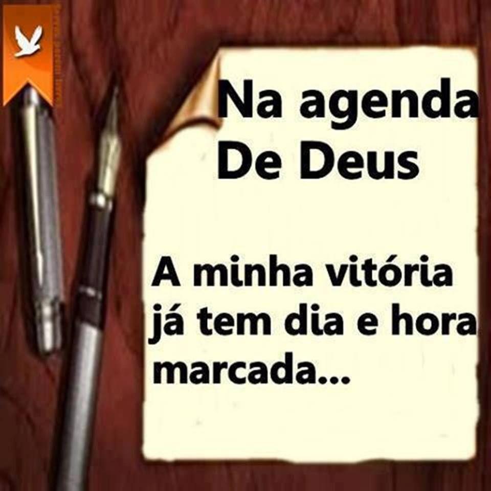 Na Agenda De Deus A Minha Vitoria Ja Tem Dia E Hora Marcadas