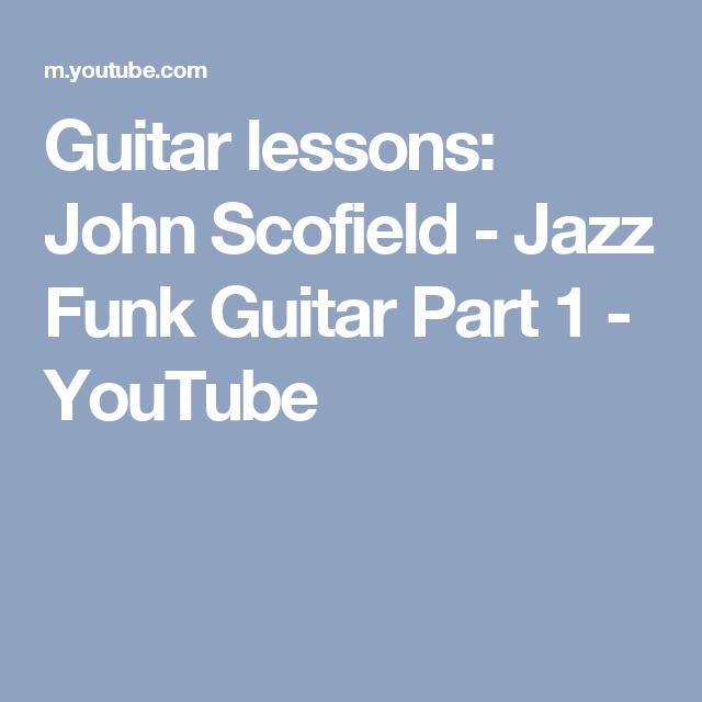 Guitar lessons: John Scofield - Jazz Funk Guitar Part 1 - YouTube