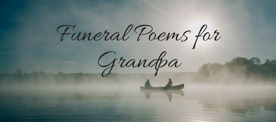 21+ Best Funeral Poems For Grandpa | Legacy/Memory | Funeral