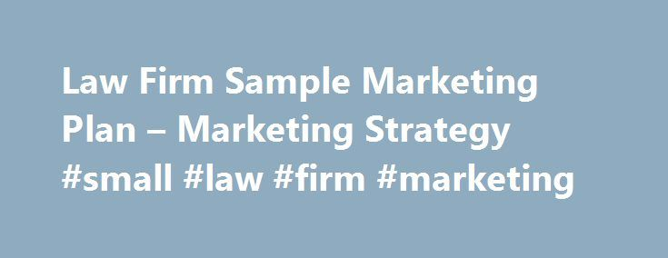 Law Firm Sample Marketing Plan  Marketing Strategy Small Law