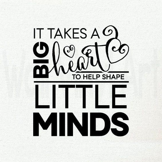 It takes a big heart to shape little minds, Vinyl Lettering , teacher, Nursery school, School Room Decor, Childrens Wall Decal