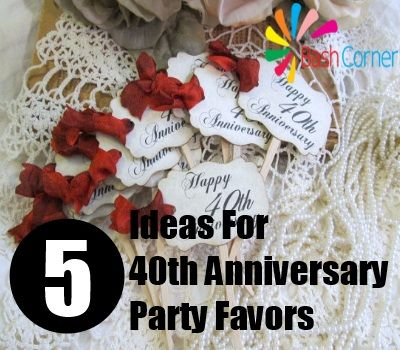 5 Ideas For 40th Anniversary Party Favors In 2019