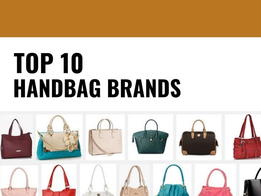 The Handbag Is An Essential Requirement Of Every Woman A Helps To Keep All Important Things Check List Top 10 Best Brands India