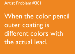 .....-gets frustrated-.....OH MY GOD!!! -throws color pencil on the ground-....