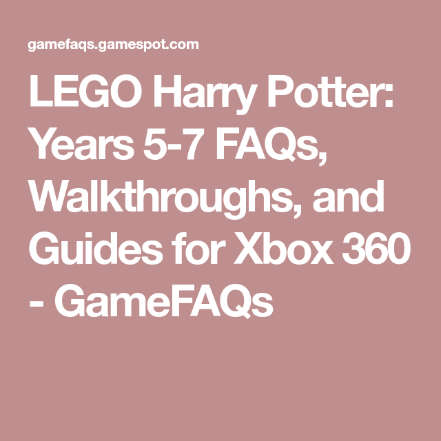 Lego Harry Potter Years 5 7 Faqs Walkthroughs And Guides For Xbox 360 Gamefaqs Lego Harry Potter Potter Lego