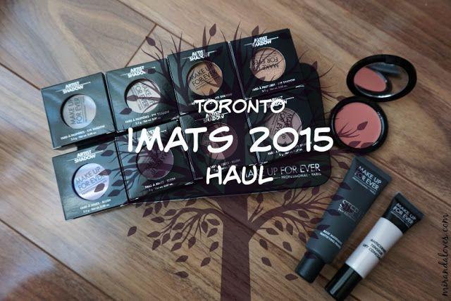 miranda loves: Toronto IMATS 2015 Haul
