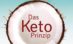 Das Keto-Prinzip: Ketogen ernähren mit Kokosöl und Fett: Starke Schilddrüse – gesunder Stoffwechsel – dauerhafte Gewichtsabnahme