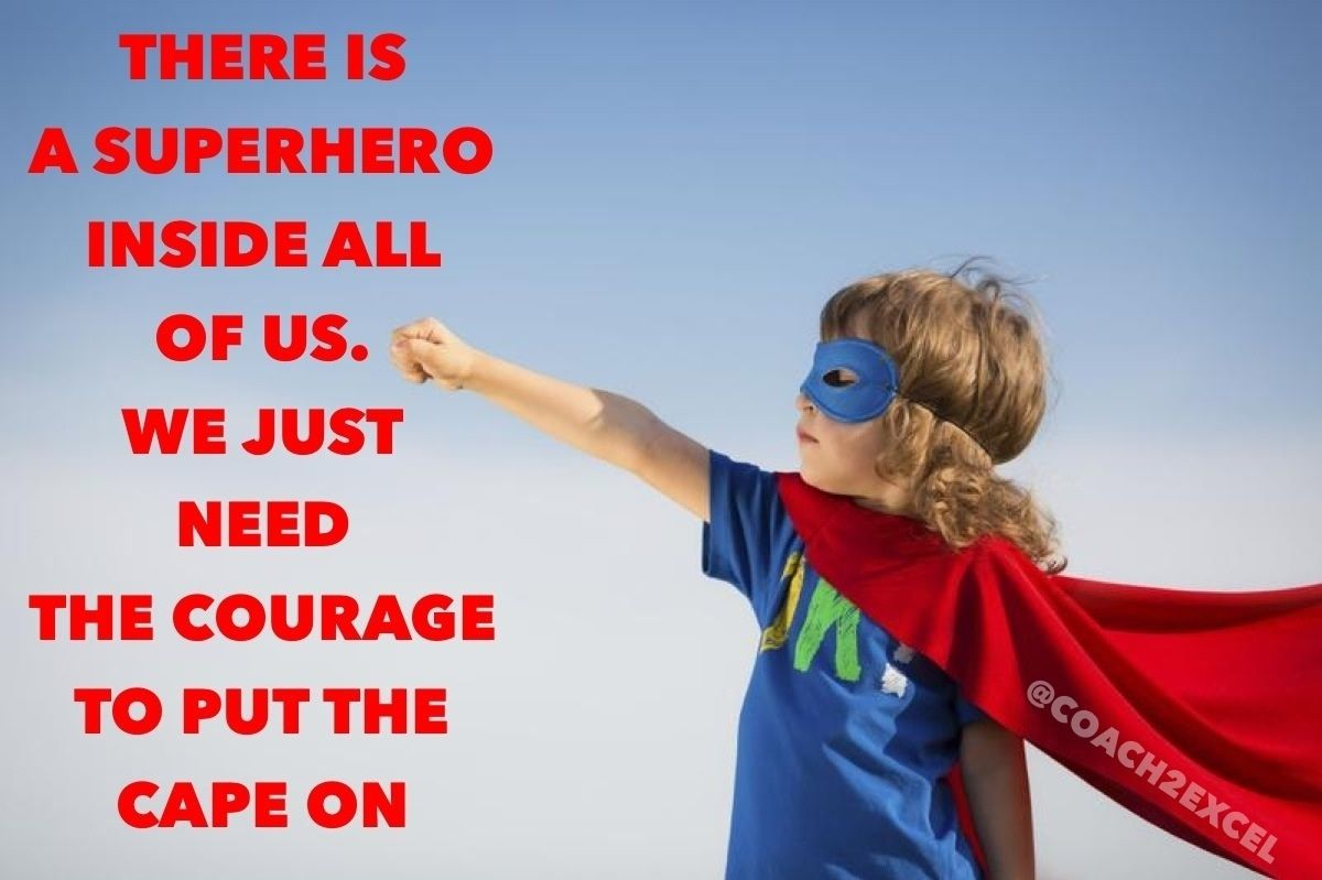 There Is A A Superhero Inside All Of Us