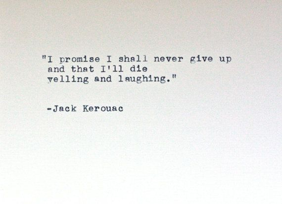 Promise Jack Kerouac Quotes Cool Words Quotes