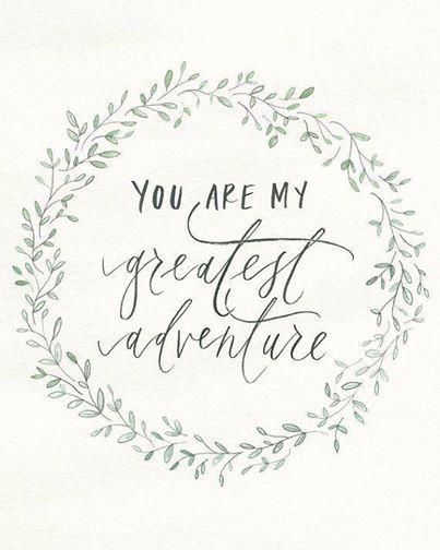 You Are My Greatest Adventure Motley Crew Pinterest Love