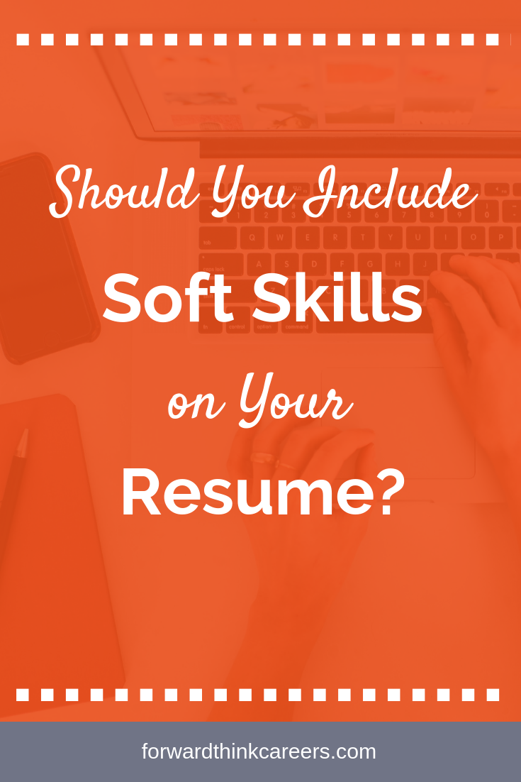 Should You Include Soft Skills on Your Resume? Job