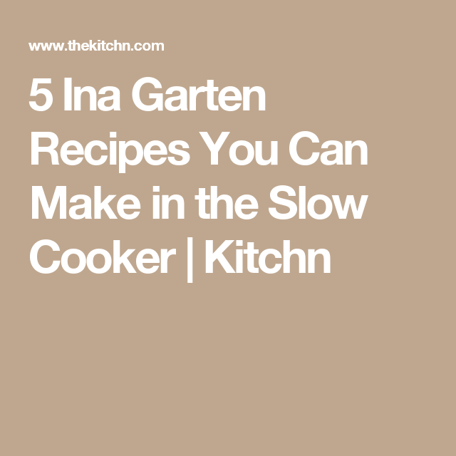5 Ina Garten Recipes You Can Make in the Slow Cooker
