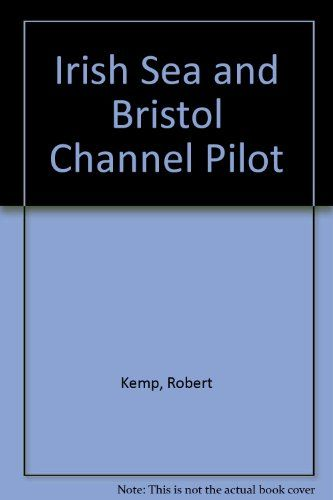 Irish Sea and Bristol Channel Pilot by Robert Kemp - - ISBN 10 0229116833 - ISBN 13 0229116833 - Preparing Irish Sea and Bristol Channel… #irishsea