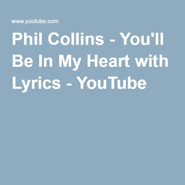 Phil Collins You Ll Be In My Heart With Lyrics Youtube Phil