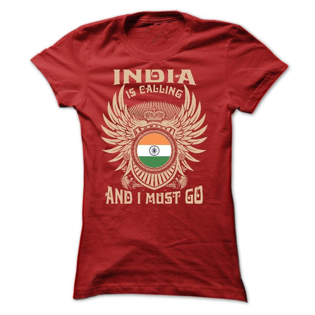 Design your t shirt india - India Is Calling And I Must Go Tee Shirts