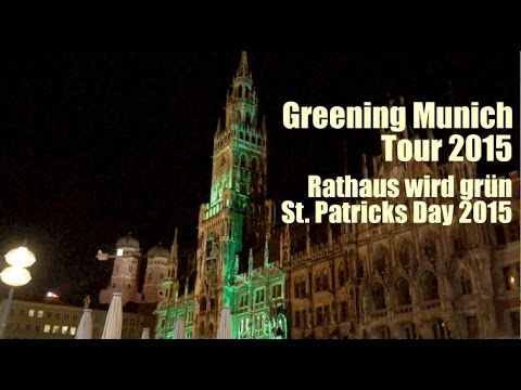"""Greening Munich Tour 2015 - Münchner Rathaus wurde """"grün"""" am St. Patricks Day"""