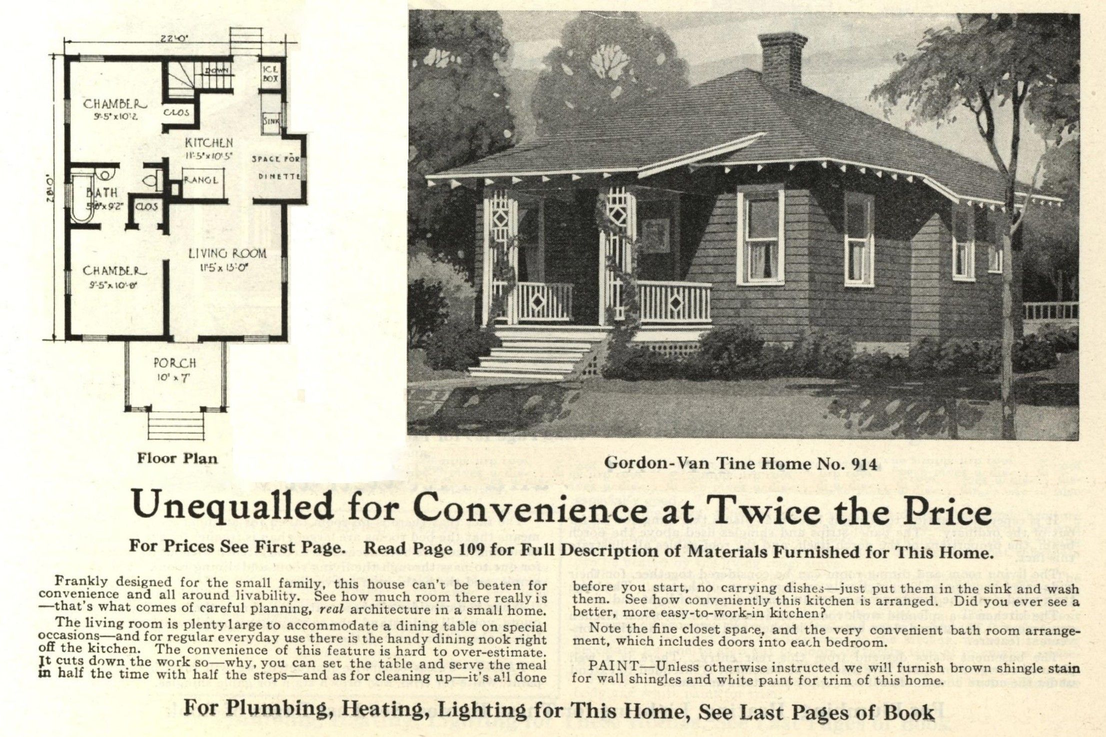 This is the 914 as seen in the Gordon Van Tine 1926 catalog. It appears in 1923 as number 583. it's a cute cottage.