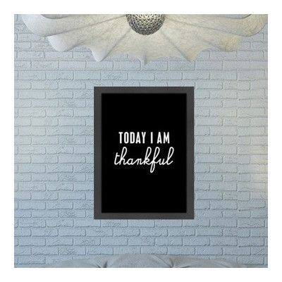 """Americanflat Motivated Type Today I Am Thankful Textual Art on Canvas Size: 20.5"""" H x 26.6"""" W, Type: Framed"""