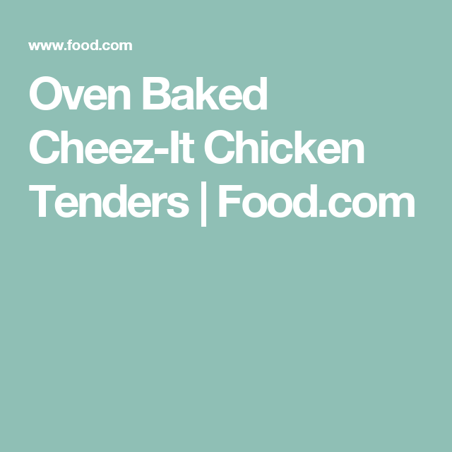 Oven Baked Cheez-It Chicken Tenders | Food.com