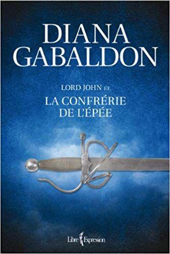 Amazon Fr Lord John Et La Confrerie De L Epee Gabaldon
