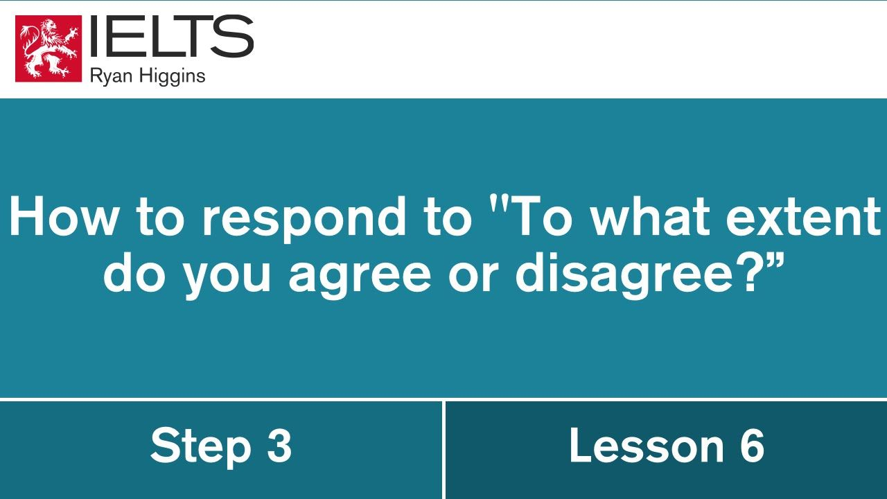 """6. How to respond to """"To what extent do you agree or disagree"""""""