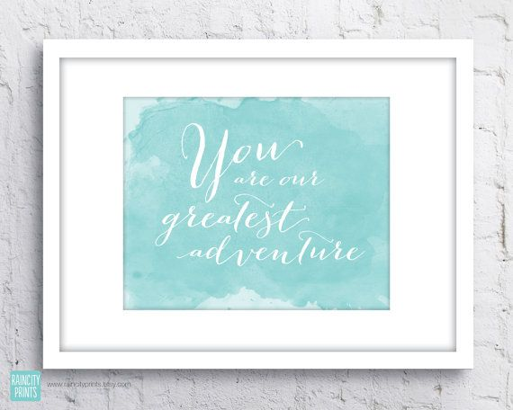You Are My / Our Greatest Adventure Typographic by raincityprints