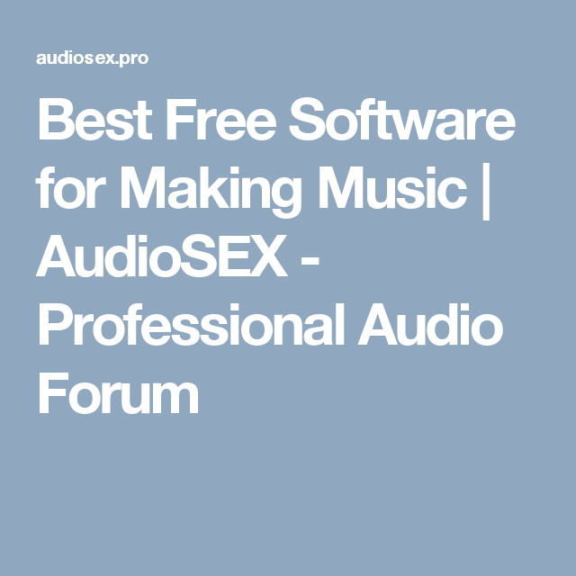 Best Free Software for Making Music   AudioSEX - Professional Audio