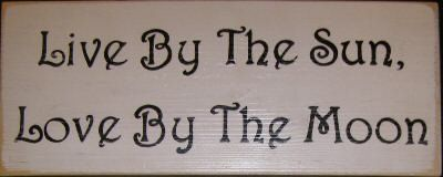 Live By The Sun Love by The Moon Sign Plaque
