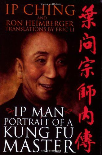 Ip Man Portrait Of A Kung Fu Master By Ip Ching Http Www Amazon Com Dp 1555175163 Ref Cm Sw R Pi Dp Bylttb1xmnhj6dep Ip Man Kung Fu Martial Arts Kung Fu