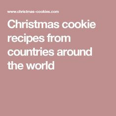 Christmas cookie recipes from countries around the world