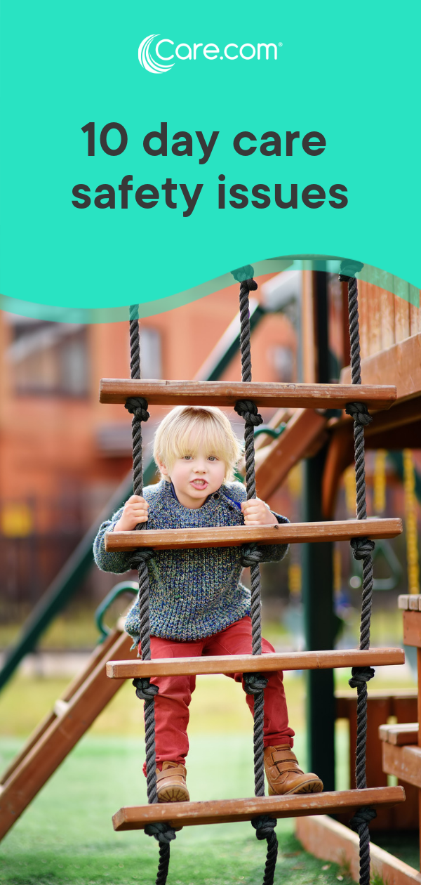 When It Comes To Day Care Parents Want >> 10 Day Care Safety Issues Child Care Tips For Parents Child