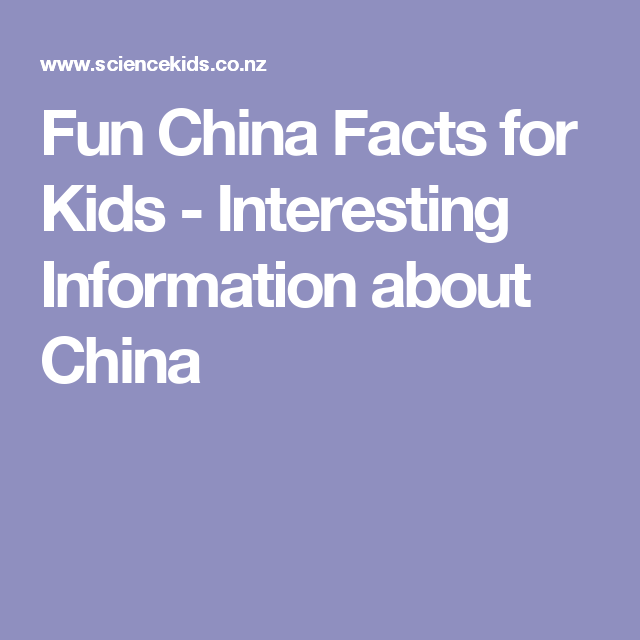 Fun China Facts For Kids Interesting Information About China China Facts Fun Facts Facts For Kids