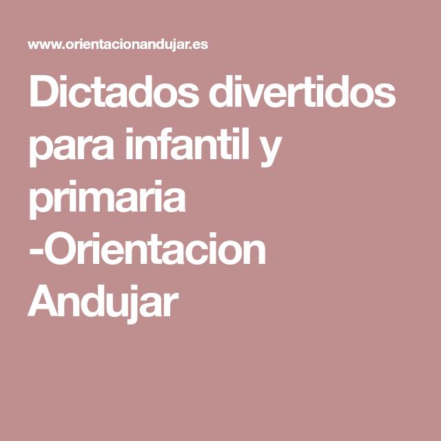 Dictados divertidos para infantil y primaria -Orientacion Andujar ...