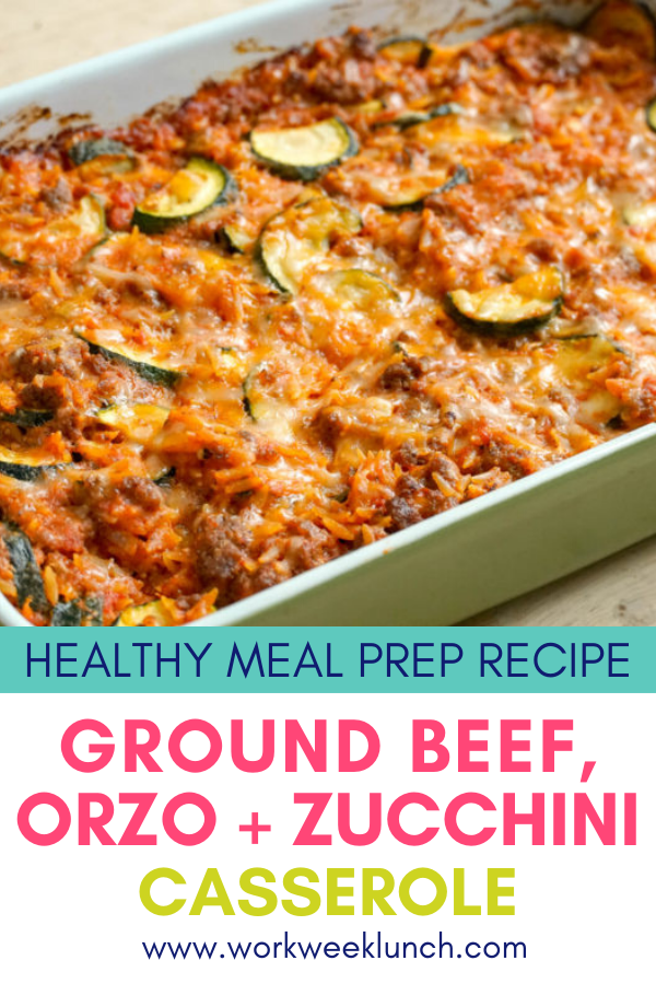Healthy Meal Prep Ground Beef Orzo Zucchini Casserole Easy Vegetarian Casseroles Healthy Casserole Recipes Vegetarian Casserole Recipes