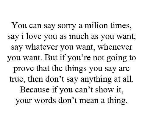 Words Are Meaningless And Pointless When Spoken From Your Mouth Lies Destroy Any Trust That Was Built And Keeps Any From Upris Quotes Words Inspirational Words