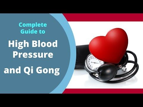 Complete Guide to High Blood Pressure and Qi Gong - YouTube