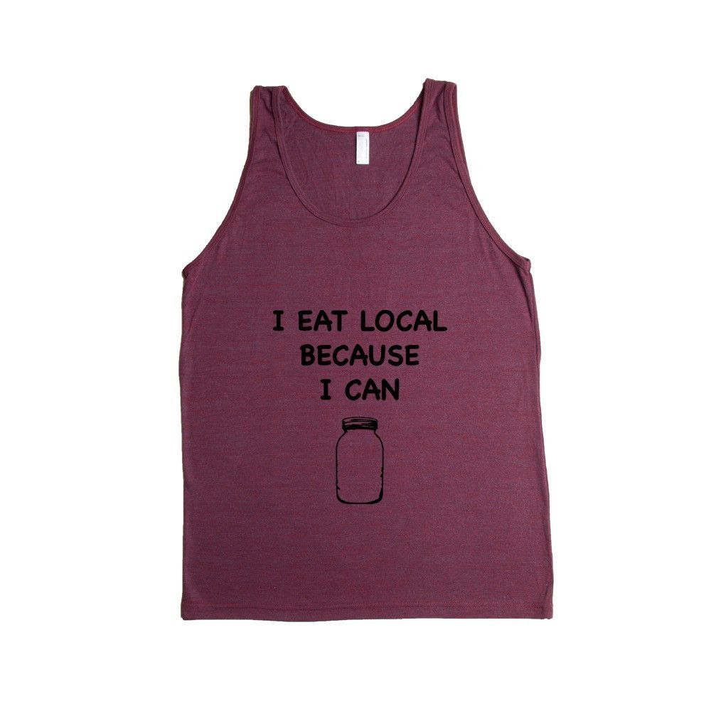 I Eat Local Because I Can No GMOs Genetically Modified Food Foods Farm Farming Farmers Vegetables Health Healthy SGAL10 Men's Tank